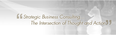Strategic Business Consulting...The Intersection of Thought and Action